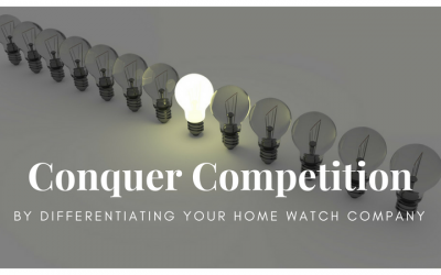 Conquer Competition by Differentiating Your Home Watch Company